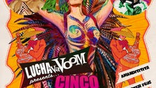Lucha VaVOOM presents Cinco de Mayan Gigante